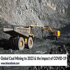 global coal mining to 2023 the impact of covid 19