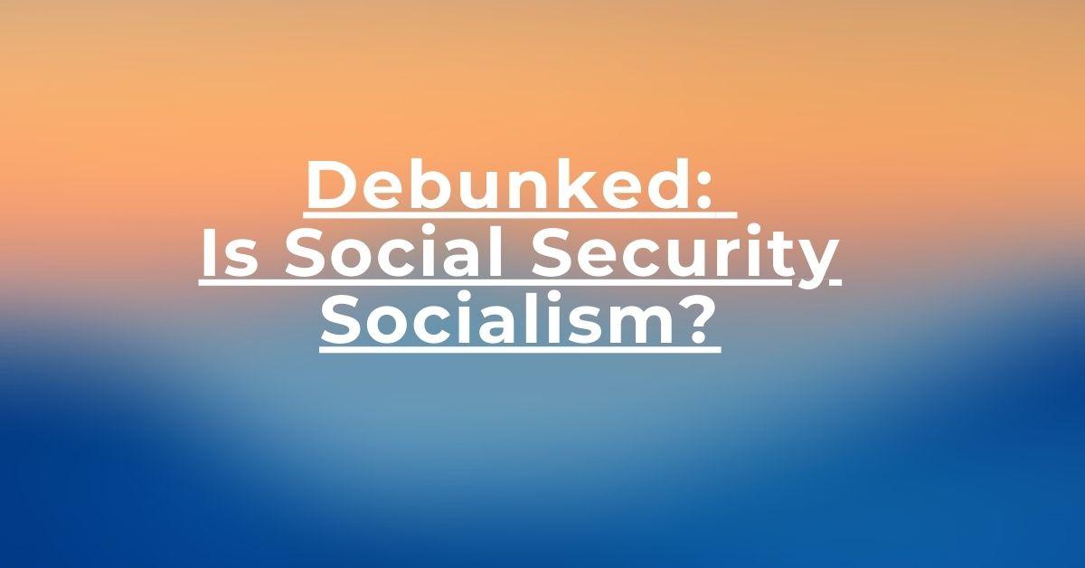 Is Social Security Socialism - Onlinebeststor