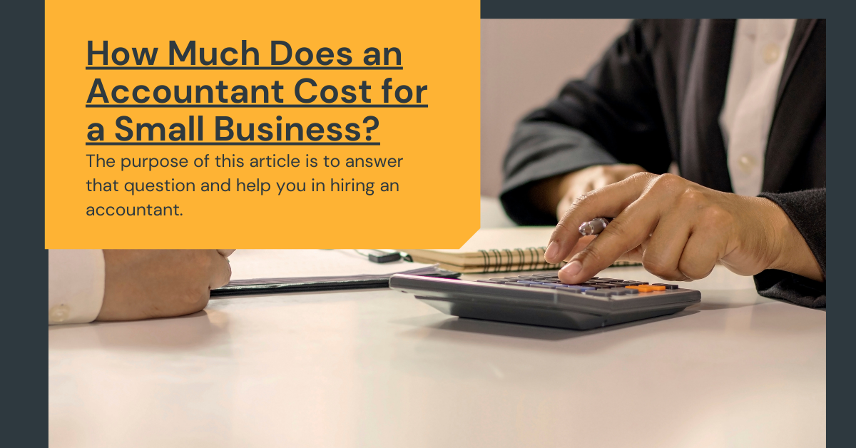How Much Does an Accountant Cost for a Small Business