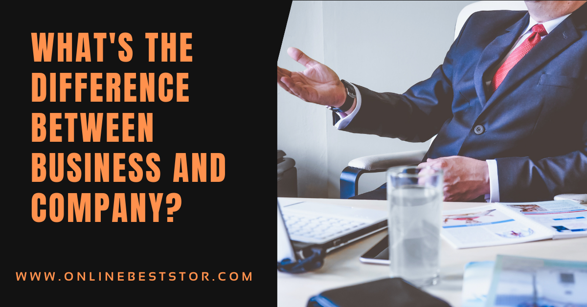 What's The Difference Between Business and Company